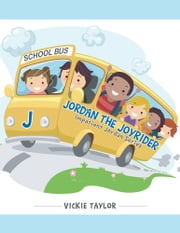 Jordan the Joyrider - Impatient Jordan Series ebook by Vickie Taylor