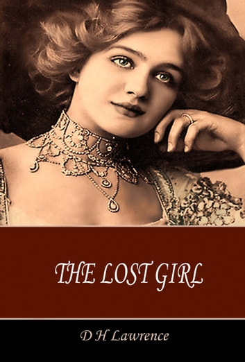 The Lost Girl ebook by D H Lawrence