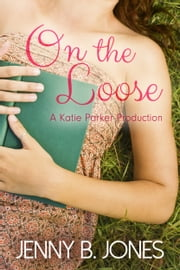 On the Loose ebook by Jenny B. Jones