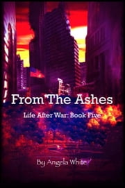 From The Ashes - Book Five ebook by Angela White