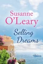 Selling Dreams - The Riviera Romance series, #1 ebook by Susanne O'Leary