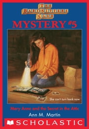 The Baby-Sitters Club Mysteries #5: Mary Anne and the Secret in the Attic ebook by Ann M. Martin