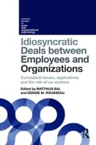 Idiosyncratic Deals between Employees and Organizations ebook by Matthijs Bal,Denise M Rousseau