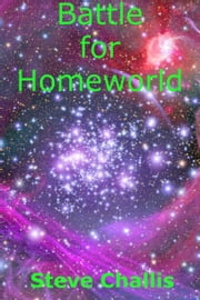Battle for Homeworld ebook by Steve Challis