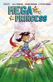 Mega Princess #1 ebook by Kelly Thompson,Brianne Drouhard