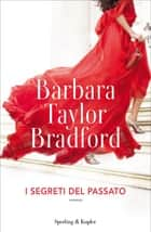 I segreti del passato eBook by Barbara Taylor Bradford