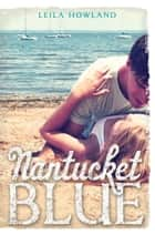 Nantucket Blue ebook by Leila Howland