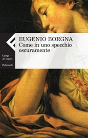 Come in uno specchio oscuramente ebook by Eugenio Borgna