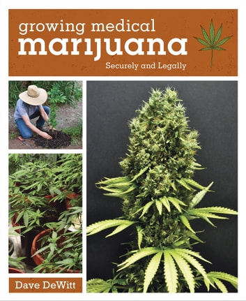 Growing Medical Marijuana - Securely and Legally ebook by Dave DeWitt