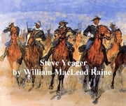 Steve Yeager ebook by William MacLeod Raine