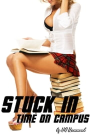 Stuck in Time on Campus ebook by VC Hammond