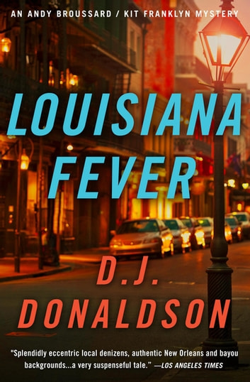 Louisiana Fever ebook by D.J. Donaldson, PhD