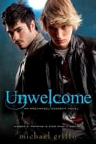 Unwelcome ebook by Michael Griffo