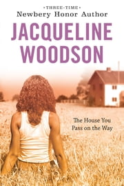 The House You Pass On The Way ebook by Jacqueline Woodson