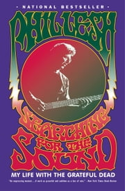 Searching for the Sound - My Life with the Grateful Dead ebook by Phil Lesh
