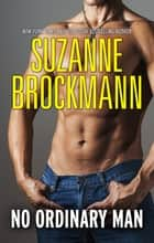 No Ordinary Man ebook by Suzanne Brockmann