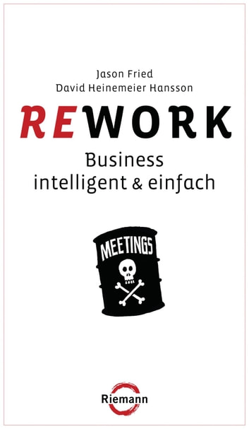 Rework - Business - intelligent & einfach ebook by Jason Fried,David Heinemeier Hansson