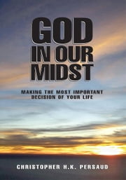 God In Our Midst ebook by Christopher H.K. Persaud