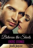Between the Sheets ebook by Jodi Joyce