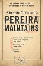 Pereira Maintains ebook by Antonio Tabucchi, Patrick Creagh
