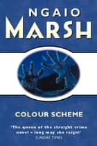 Colour Scheme (The Ngaio Marsh Collection) ebook by Ngaio Marsh
