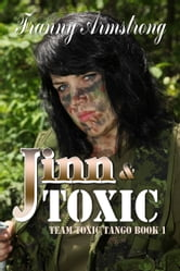 Jinn & Toxic: Team Toxic Tango book 1 ebook by Franny Armstrong