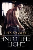 Into the Light - The Admiral's Elite, #2 ebook by HK Savage