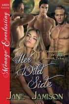 Her Wild Side ebook by Jane Jamison