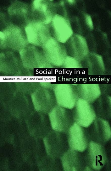 Social Policy in a Changing Society eBook by Maurice Mullard,Paul Spicker