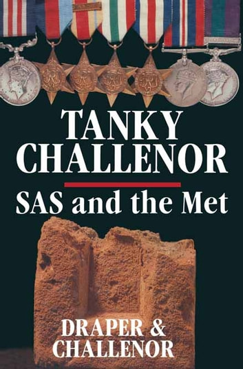 Tanky Challenor - SAS and the Met ebook by Harold Challenor,Alfred Draper