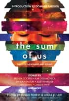 The Sum of Us - Tales of the Bonded and Bound ebook by Juliet Marillier, Susan Forest, Lucas K. Law,...