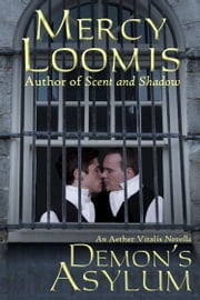Demon's Asylum - an Aether Vitalis Novella ebook by Mercy Loomis
