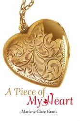 A Piece of My Heart ebook by Marlene Clare Grant