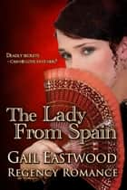 The Lady from Spain ebook by Gail Eastwood