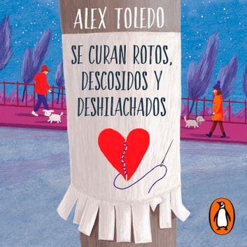 Se curan rotos, descosidos y deshilachados (Colección #BlackBirds) audiobook by Alex Toledo