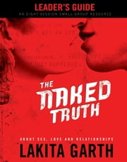The Naked Truth Leader's Guide ebook by Lakita Garth