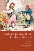 Lord Sumption and the Limits of the Law ebook by Richard Ekins, Paul Yowell, NW Barber