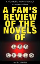A Fan's Review of the Novels of Lee Child ebook by Ian Rodwell