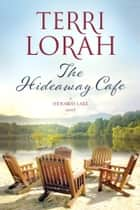 The Hideaway Cafe ebook by Terri Lorah