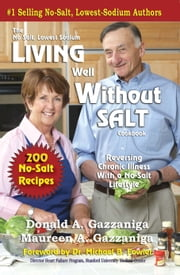 Living Well Without Salt ebook by Donald A. Gazzaniga