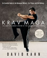 Krav Maga - An Essential Guide to the Renowned Method--for Fitness and Self-Defense ebook by David Kahn