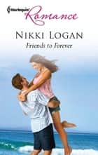 Friends to Forever ebook by Nikki Logan