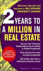 2 Years to a Million in Real Estate ebook by Matthew Martinez