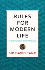 Rules for Modern Life ebook by Sir David Tang