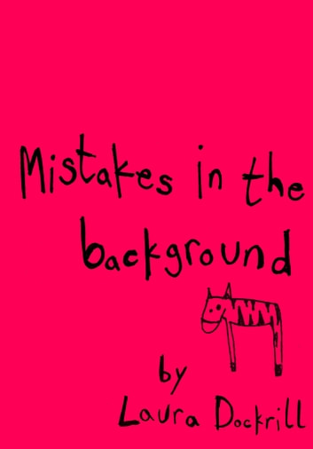 Mistakes in the Background ebook by Laura Dockrill