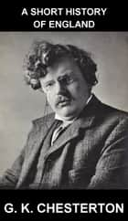 A Short History of England [con Glosario en Español] ebook by G. K. Chesterton, Eternity Ebooks