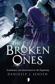The Broken Ones - (Prequel to the Malediction Trilogy) ebook by Danielle L. Jensen