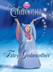 Cinderella: Fairy Godmother ebook by A. Posner