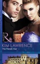 The Petrelli Heir (Mills & Boon Modern) 電子書 by Kim Lawrence