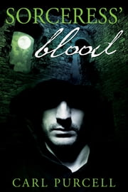 Sorceress' Blood ebook by Carl Purcell